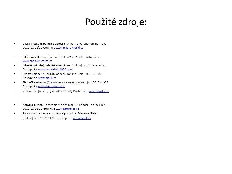 Použité zdroje: Vážka ploská (Libellula depressa). Autor fotografie:[online]. [cit. 2012-11-28]. Dostupné z www.macro-world.cz.